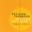 Richard Thompson: Walking On A Wire